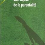 Le livre du trimestre : Les enjeux de la parentalité