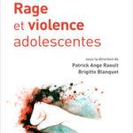 Rage et violence adolescentes, Jalousie(s), La Honte… 3 ouvrages incontournables